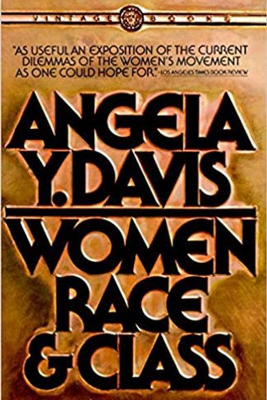 Women Race & Class by Angela Y. Davis