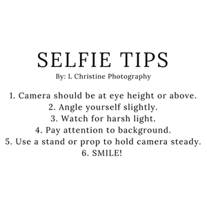 Tips to take a good video or selfie!
