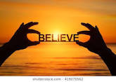 Be a Believer...