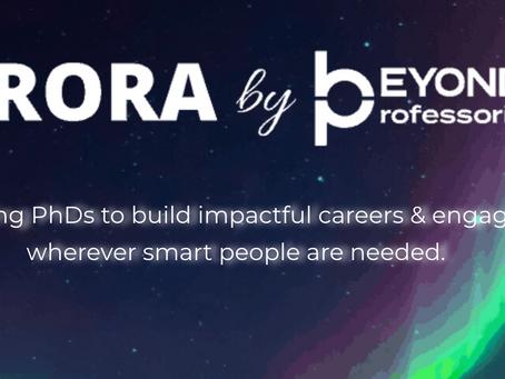 Beyond the Professoriate: Introducing AURORA!