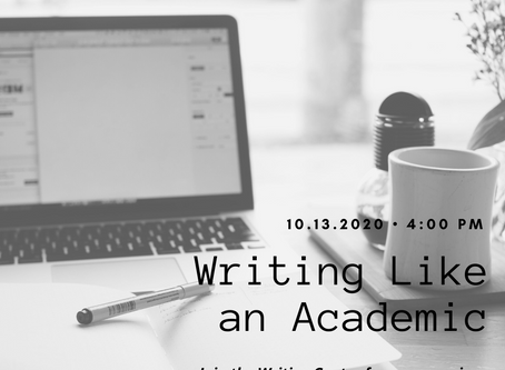 Upcoming Workshop: Writing Like An Academic (10/13)