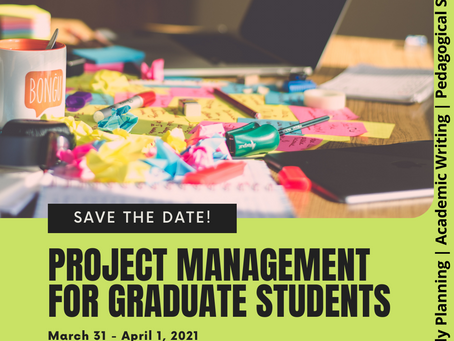 Save-the-Date: Project Management for Graduate Students!