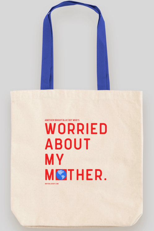 """Worried About My Mother ""Eco-friendly Tote"