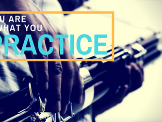 You are what you practice.
