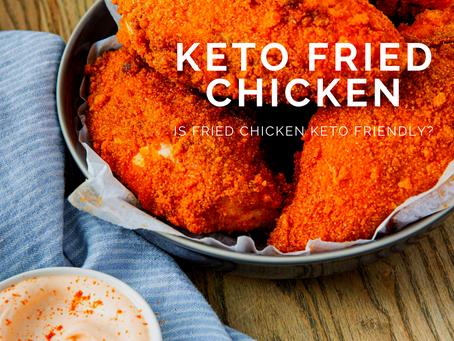Is Fried Chicken Keto Friendly?