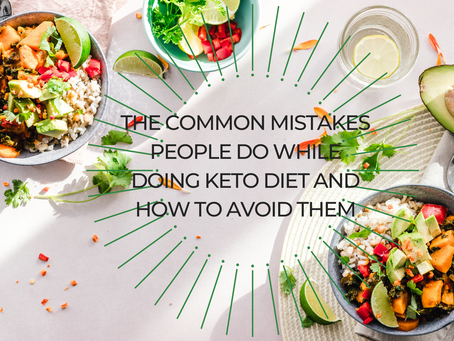 The Common Mistakes People Do While Doing Keto Diet and How to Avoid Them