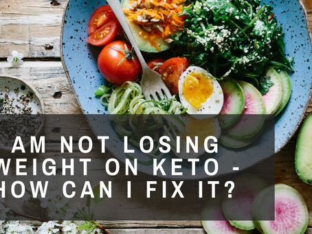 I Am Not Losing Weight on Keto - How Can I Fix It?
