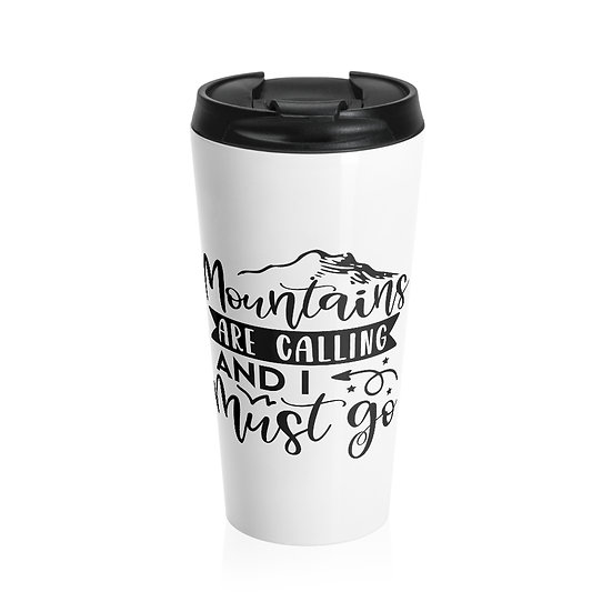 Mountain Are Calling And I Must Go Stainless Steel Travel Mug