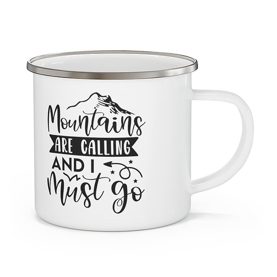 Mountains Are Calling And I Must Go Enamel Camping Mug