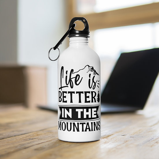 Life Is Better In The Mountains Stainless Steel Water Bottle