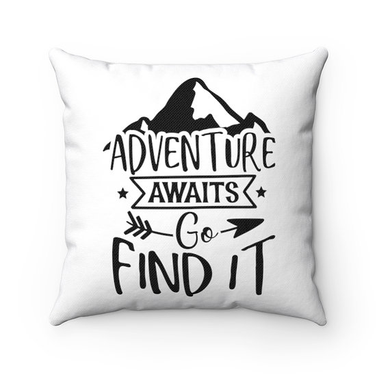 Adventure Awaits Go Find It Spun Polyester Square Pillow