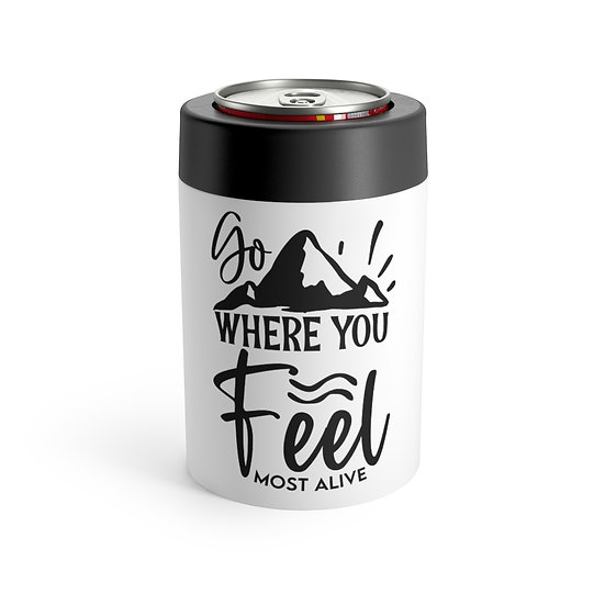 Go Where You Feel Most Alive Stainless Steel Can Holder