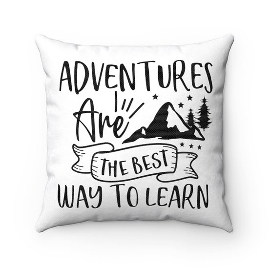 Adventures Are The Best Way To Learn Spun Polyester Square Pillow