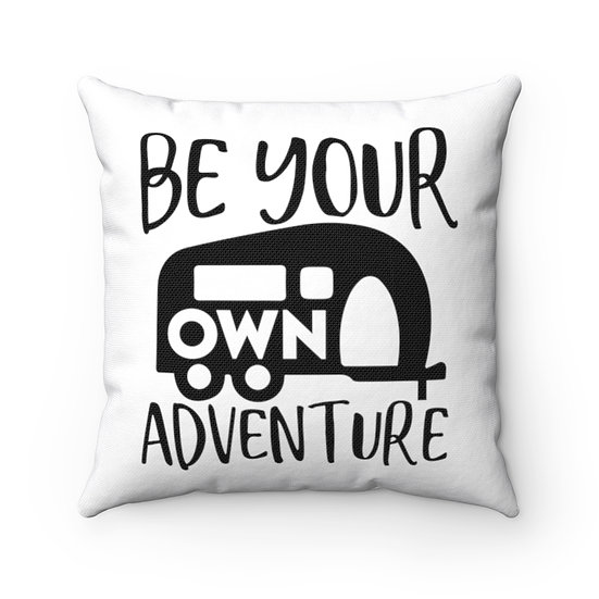 Be Your Own Adventure Spun Polyester Square Pillow