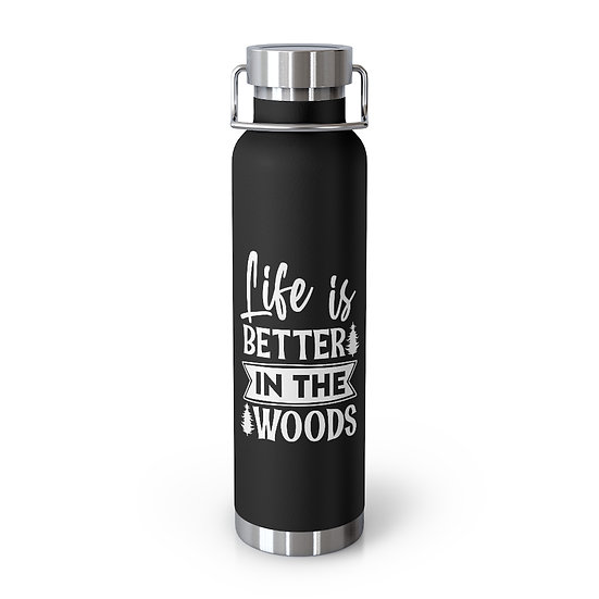 Life Is Better In The Woods Vacuum Insulated Bottle