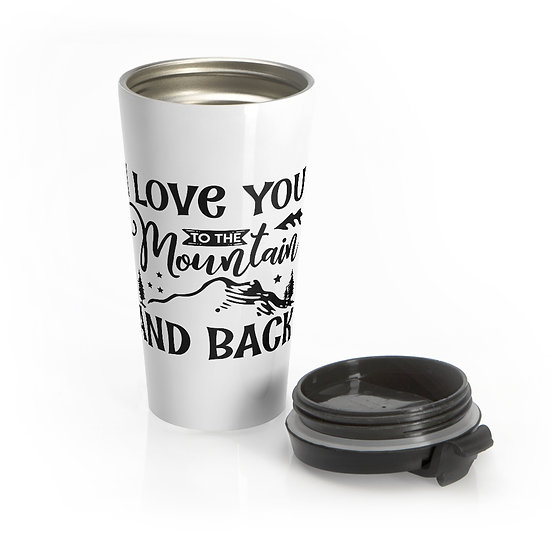 Love You To The Mountain And Back Stainless Steel Travel Mug