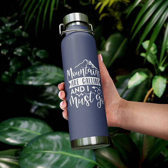 Mountains Are Calling And I Must Go Vacuum Insulated Bottle