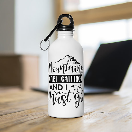 Mountains Are Calling And I Must Go Stainless Steel Water Bottle