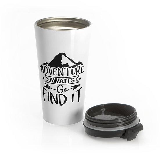 Adventure Awaits Go Find It Stainless Steel Travel Mug