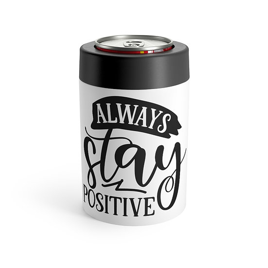 Always Stay Positive Stainless Steel Can Holder