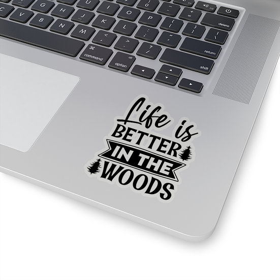 Life Is Better In The Woods Kiss-Cut Stickers