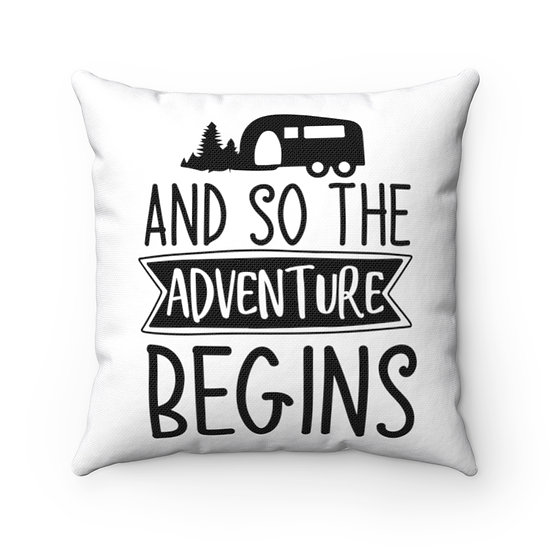 And So The Adventure Begins Spun Polyester Square Pillow