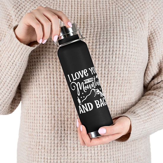 I Love You To The Mountain And Back Vacuum Insulated Bottle
