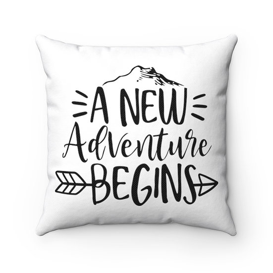 A New Adventure Begins Spun Polyester Square Pillow