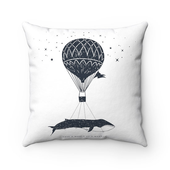 Have A Whale Of A Week Spun Polyester Square Pillow