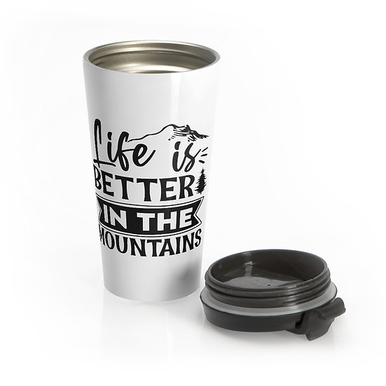 Life Is Better In The Mountains Stainless Steel Travel Mug