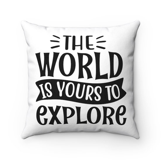 The World Is Yours To Explore Spun Polyester Square Pillow