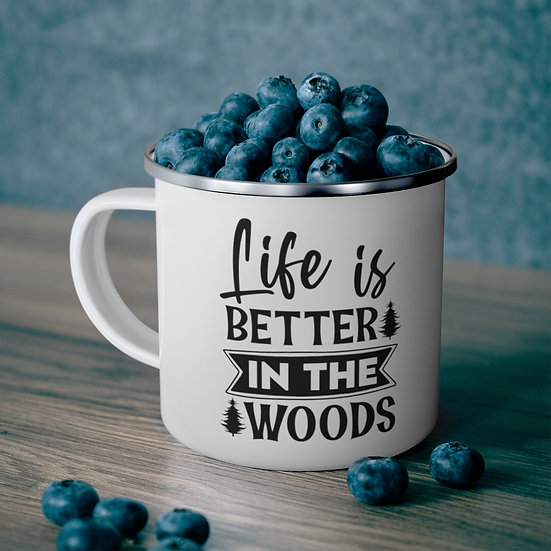 Life Is Better In The Woods Enamel Camping Mug
