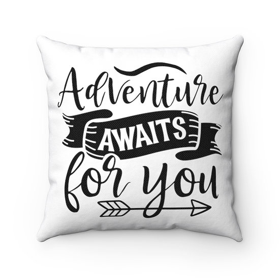 Adventure Awaits For You Spun Polyester Square Pillow