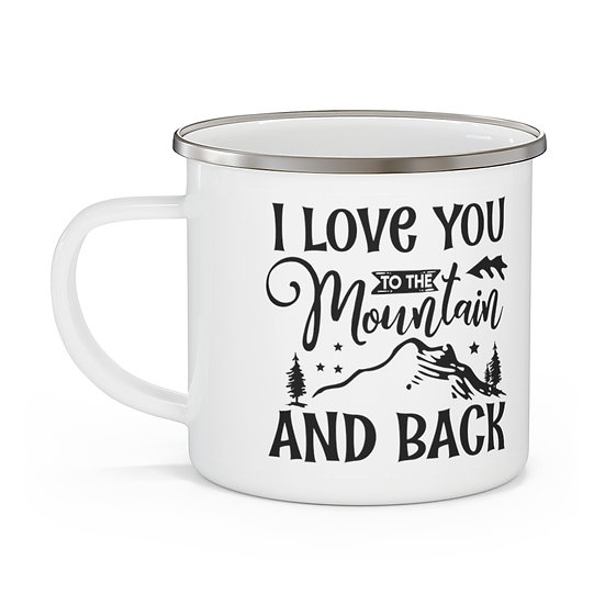 Love You To The Mountain And Back Enamel Camping Mug