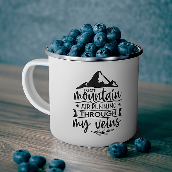 I Got Mountain Air Through My Veins Enamel Camping Mug