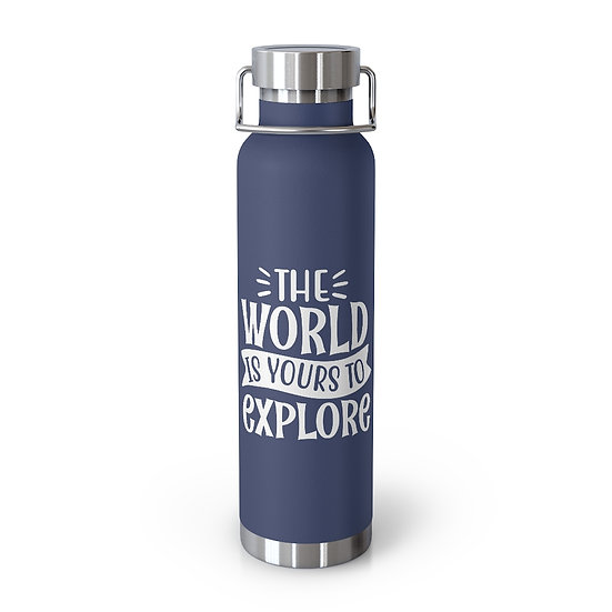 The World Is Yours To Explore Vacuum Insulated Bottle