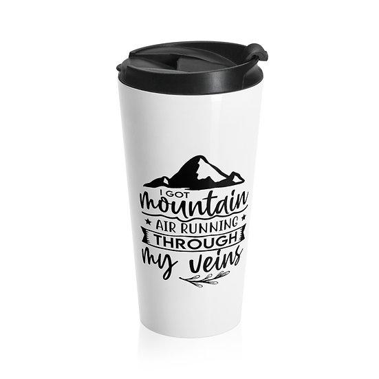 Mountain Air Running Through My Veins Stainless Steel Travel Mug