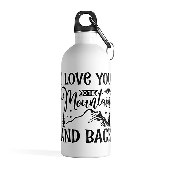 I Love You To The Mountain And Back Stainless Steel Water Bottle
