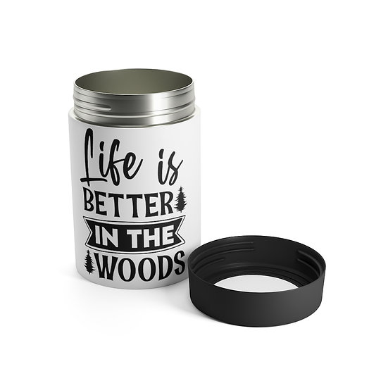 Life Is Better In The Woods Stainless Steel Can Holder
