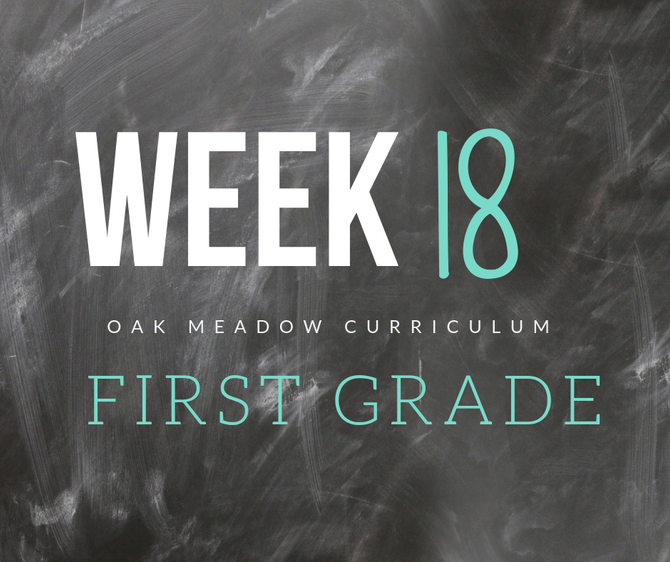Homeschooling - 1st Grade Week 18 Oak Meadow Curriculum Supplements