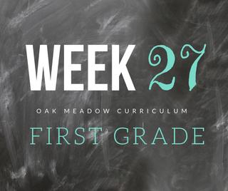 Homeschooling - 1st Grade Week 27 Oak Meadow Curriculum Supplements