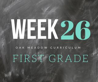 Homeschooling - 1st Grade Week 26 Oak Meadow Curriculum Supplements