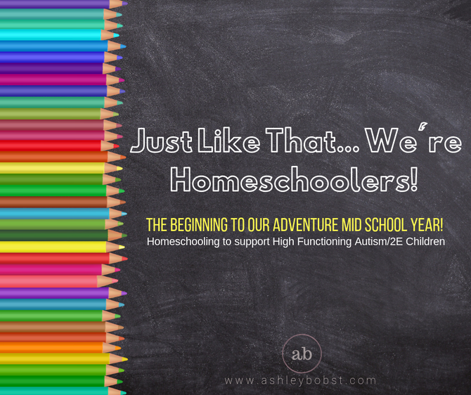 Just Like That... We're Homeschoolers!