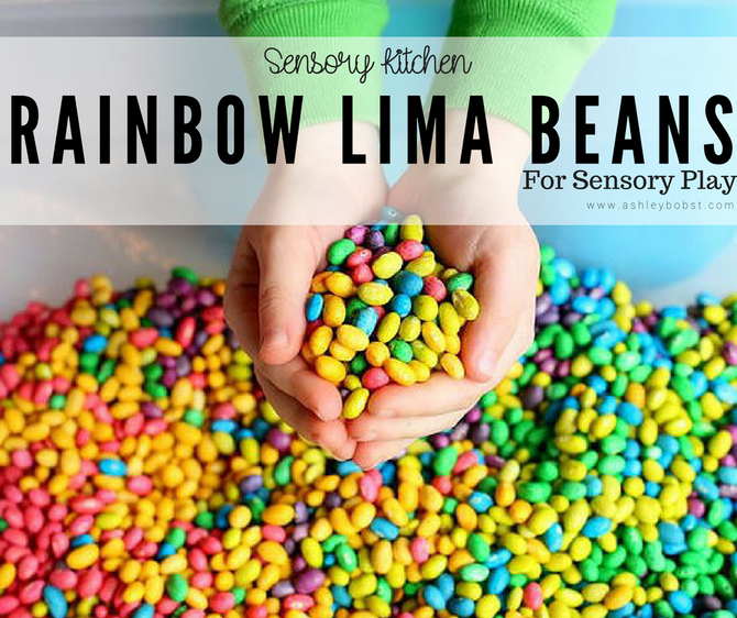 DIY Sensory Kitchen: Rainbow Lima Beans