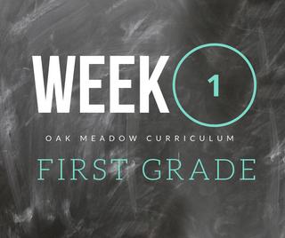 Homeschooling - 1st Grade Week 1 Oak Meadow Curriculum Supplements