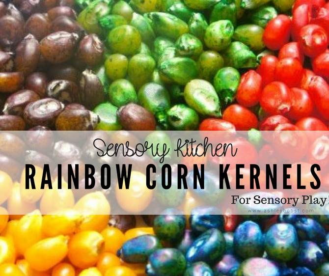 DIY Sensory Kitchen: Rainbow Corn Kernels