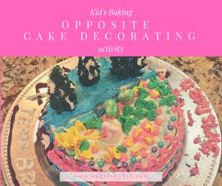 Kid's Baking: Opposite Cake Activity