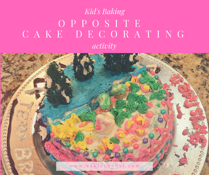 Kid's Baking: Opposite Cake Activity