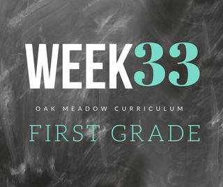 Homeschooling - 1st Grade Week 33 Oak Meadow Curriculum Supplements