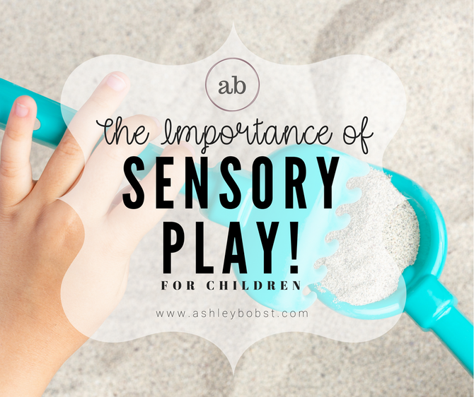 The Importance of Sensory Play for Children